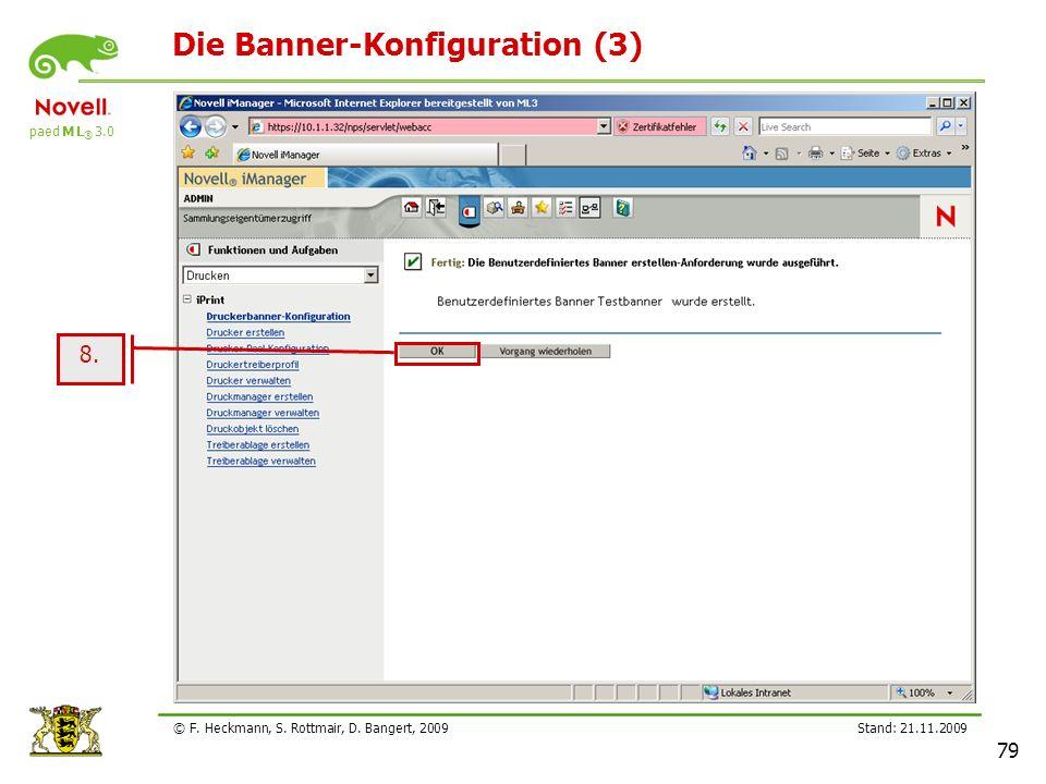 paed M L ® 3.0 Stand: 21.11.2009 79 © F. Heckmann, S. Rottmair, D. Bangert, 2009 Die Banner-Konfiguration (3) 8.