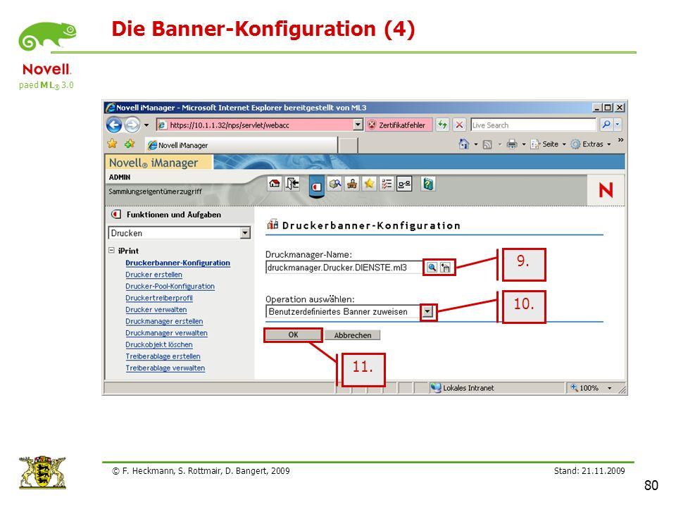 paed M L ® 3.0 Stand: 21.11.2009 80 © F. Heckmann, S. Rottmair, D. Bangert, 2009 Die Banner-Konfiguration (4) 9. 10. 11.
