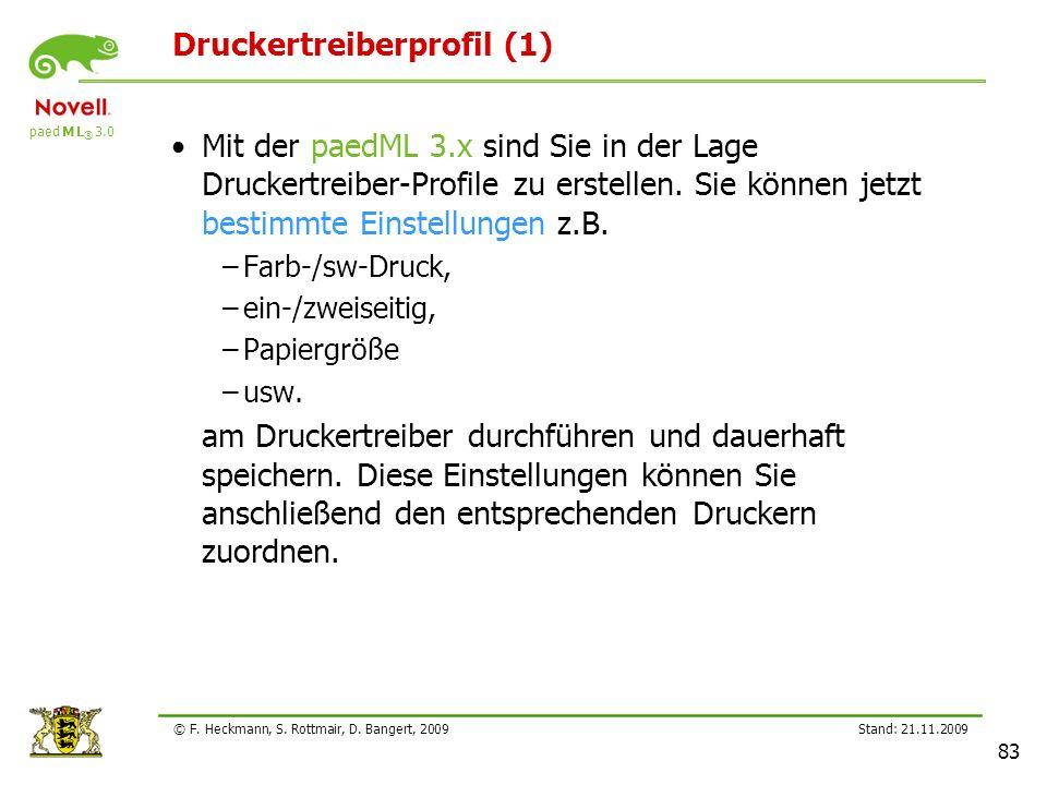 paed M L ® 3.0 Stand: 21.11.2009 83 © F. Heckmann, S. Rottmair, D. Bangert, 2009 Druckertreiberprofil (1) Mit der paedML 3.x sind Sie in der Lage Druc