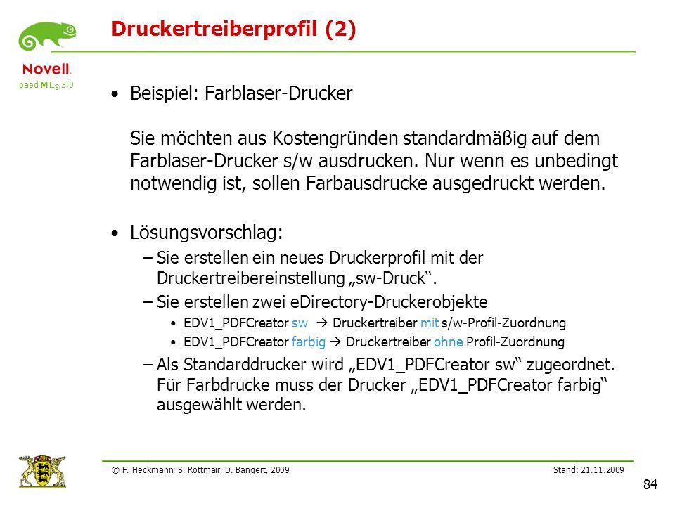 paed M L ® 3.0 Stand: 21.11.2009 84 © F. Heckmann, S. Rottmair, D. Bangert, 2009 Druckertreiberprofil (2) Beispiel: Farblaser-Drucker Sie möchten aus