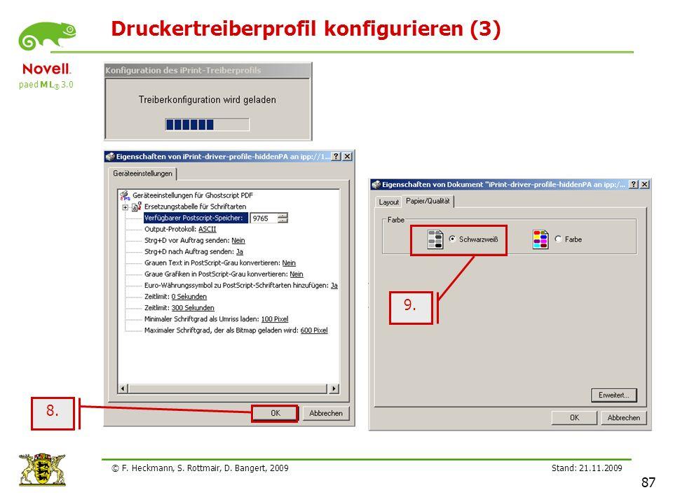 paed M L ® 3.0 Stand: 21.11.2009 87 © F. Heckmann, S. Rottmair, D. Bangert, 2009 Druckertreiberprofil konfigurieren (3) 9. 8.