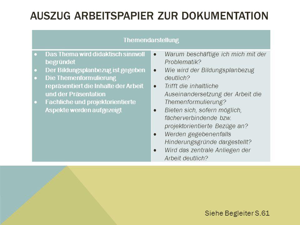 AUSZUG ARBEITSPAPIER ZUR DOKUMENTATION Themendarstellung Das Thema wird didaktisch sinnvoll begründet Der Bildungsplanbezug ist gegeben Die Themenform