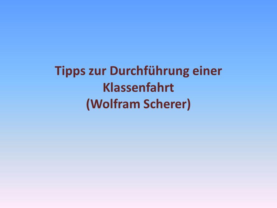 Tipps zur Durchführung einer Klassenfahrt (Wolfram Scherer)