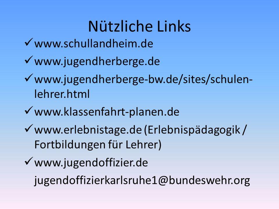 Nützliche Links www.schullandheim.de www.jugendherberge.de www.jugendherberge-bw.de/sites/schulen- lehrer.html www.klassenfahrt-planen.de www.erlebnis