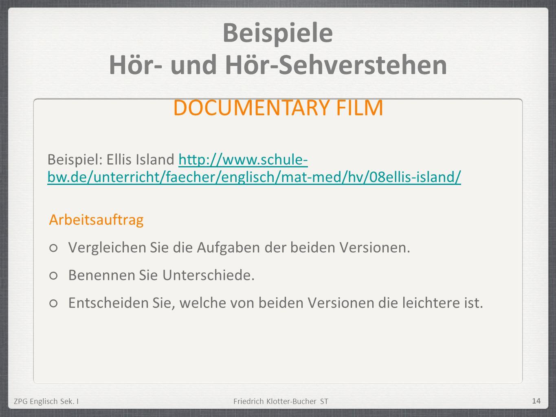 ZPG Englisch Sek. IFriedrich Klotter-Bucher ST 14 Beispiele Hör- und Hör-Sehverstehen Arbeitsauftrag Vergleichen Sie die Aufgaben der beiden Versionen