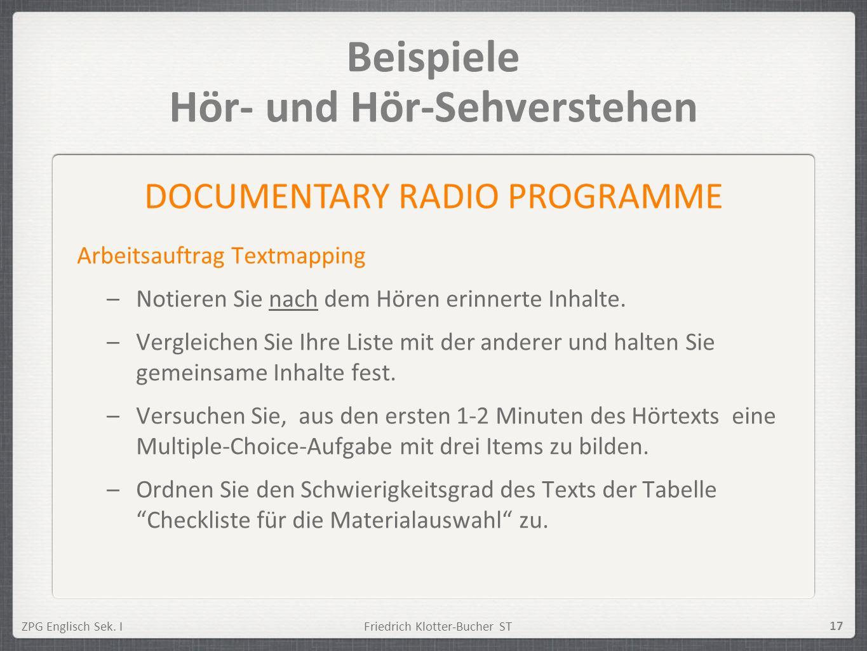 ZPG Englisch Sek. IFriedrich Klotter-Bucher ST 17 Beispiele Hör- und Hör-Sehverstehen Arbeitsauftrag Textmapping –Notieren Sie nach dem Hören erinnert