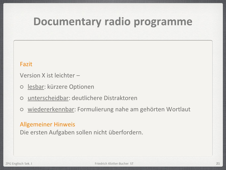 ZPG Englisch Sek. IFriedrich Klotter-Bucher ST 21 Documentary radio programme Fazit Version X ist leichter – lesbar: kürzere Optionen unterscheidbar: