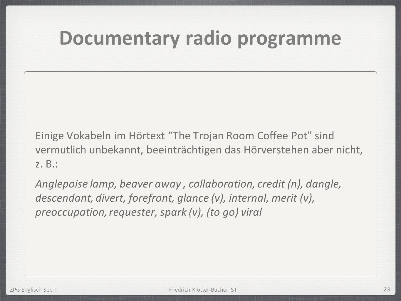ZPG Englisch Sek. IFriedrich Klotter-Bucher ST 23 Documentary radio programme Einige Vokabeln im Hörtext The Trojan Room Coffee Pot sind vermutlich un