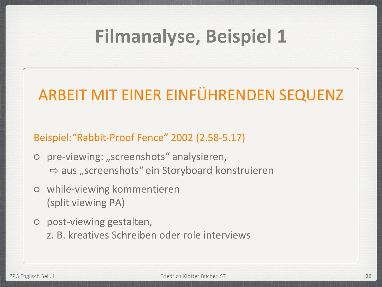 ZPG Englisch Sek. IFriedrich Klotter-Bucher ST 36 Filmanalyse, Beispiel 1 Beispiel:Rabbit-Proof Fence 2002 (2.58-5.17) pre-viewing: screenshots analys