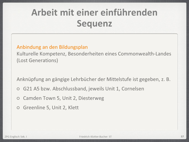 ZPG Englisch Sek. IFriedrich Klotter-Bucher ST 37 Arbeit mit einer einführenden Sequenz Anbindung an den Bildungsplan Kulturelle Kompetenz, Besonderhe