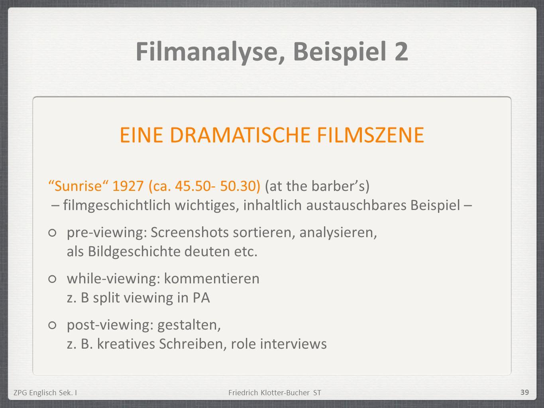 ZPG Englisch Sek. IFriedrich Klotter-Bucher ST 39 Filmanalyse, Beispiel 2 Sunrise 1927 (ca. 45.50- 50.30) (at the barbers) – filmgeschichtlich wichtig