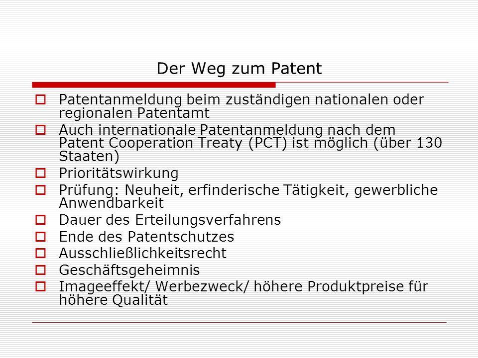 Der Weg zum Patent Patentanmeldung beim zuständigen nationalen oder regionalen Patentamt Auch internationale Patentanmeldung nach dem Patent Cooperati