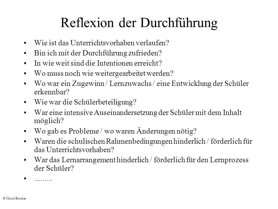 Reflexion der Durchführung Wie ist das Unterrichtsvorhaben verlaufen? Bin ich mit der Durchführung zufrieden? In wie weit sind die Intentionen erreich