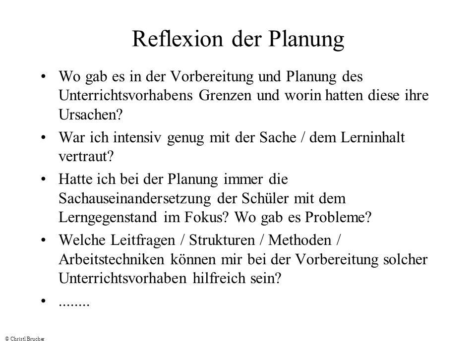 Reflexion der Planung Wo gab es in der Vorbereitung und Planung des Unterrichtsvorhabens Grenzen und worin hatten diese ihre Ursachen? War ich intensi