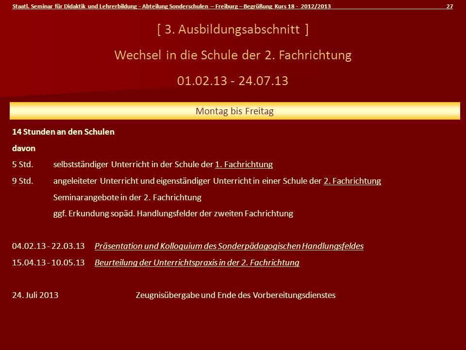 Staatl. Seminar für Didaktik und Lehrerbildung - Abteilung Sonderschulen – Freiburg – Begrüßung Kurs 18 - 2012/2013 27 [ 3. Ausbildungsabschnitt ] Wec