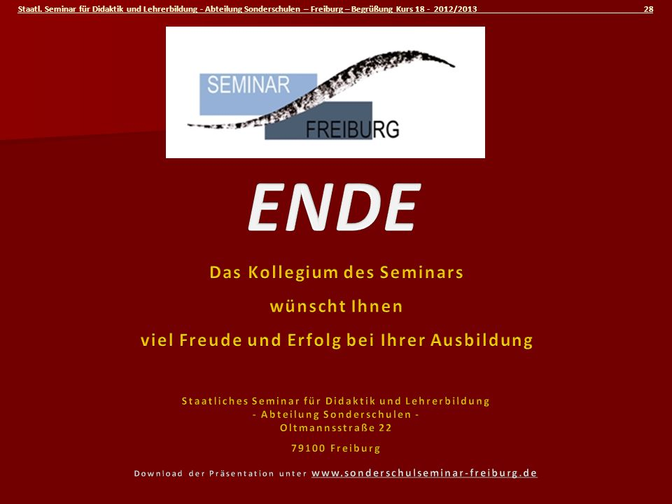 Staatl. Seminar für Didaktik und Lehrerbildung - Abteilung Sonderschulen – Freiburg – Begrüßung Kurs 18 - 2012/2013 28