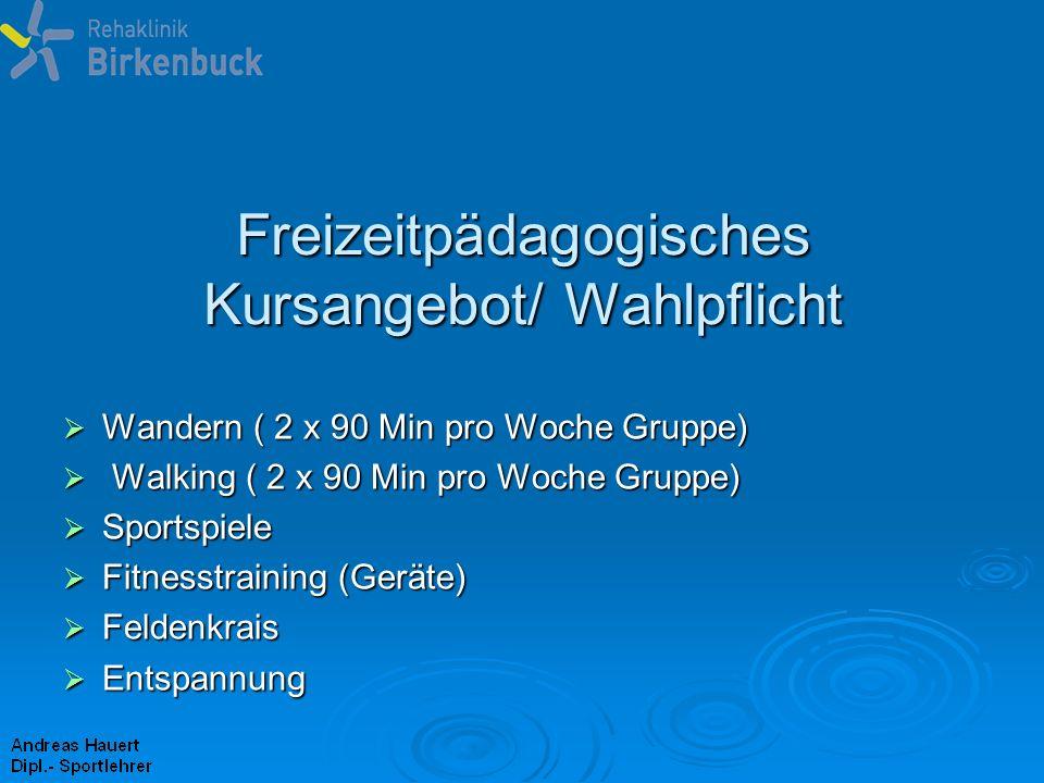 Freizeitpädagogisches Kursangebot/ Wahlpflicht Wandern ( 2 x 90 Min pro Woche Gruppe) Wandern ( 2 x 90 Min pro Woche Gruppe) Walking ( 2 x 90 Min pro