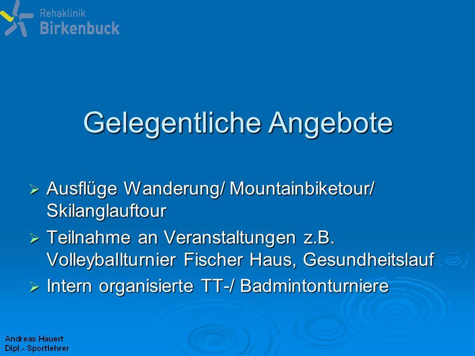 Gelegentliche Angebote Ausflüge Wanderung/ Mountainbiketour/ Skilanglauftour Ausflüge Wanderung/ Mountainbiketour/ Skilanglauftour Teilnahme an Verans