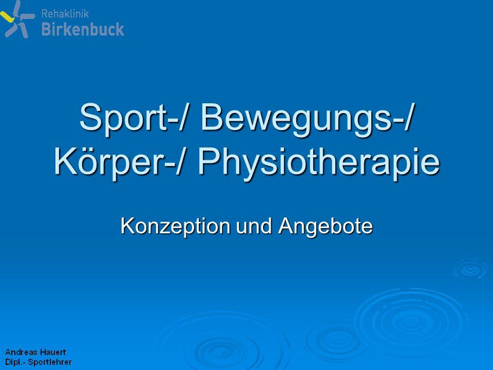 Sport-/ Bewegungs-/ Körper-/ Physiotherapie Konzeption und Angebote