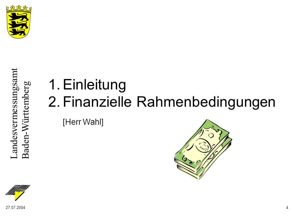 Landesvermessungsamt Baden-Württemberg 27.07.200415 2.Ziel-Zustand (Soll) 2.1Allgemeine Beschreibung der Ziele 2.2Beschreibung der Zielumgebung des Bereichs Vermessung in den Landratsämtern 3.
