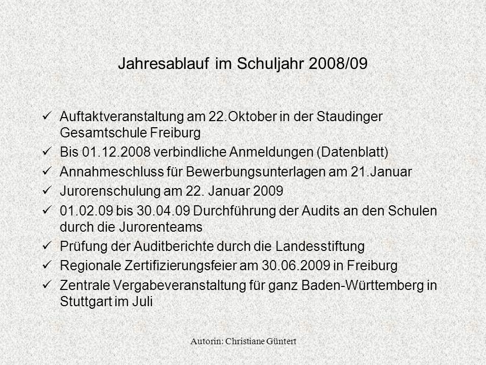 Jahresablauf im Schuljahr 2008/09 Auftaktveranstaltung am 22.Oktober in der Staudinger Gesamtschule Freiburg Bis 01.12.2008 verbindliche Anmeldungen (Datenblatt) Annahmeschluss für Bewerbungsunterlagen am 21.Januar Jurorenschulung am 22.