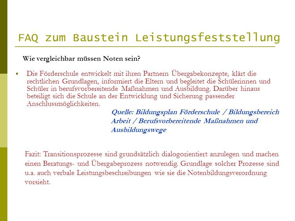 FAQ zum Baustein Leistungsfeststellung Die Förderschule entwickelt mit ihren Partnern Übergabekonzepte, klärt die rechtlichen Grundlagen, informiert d