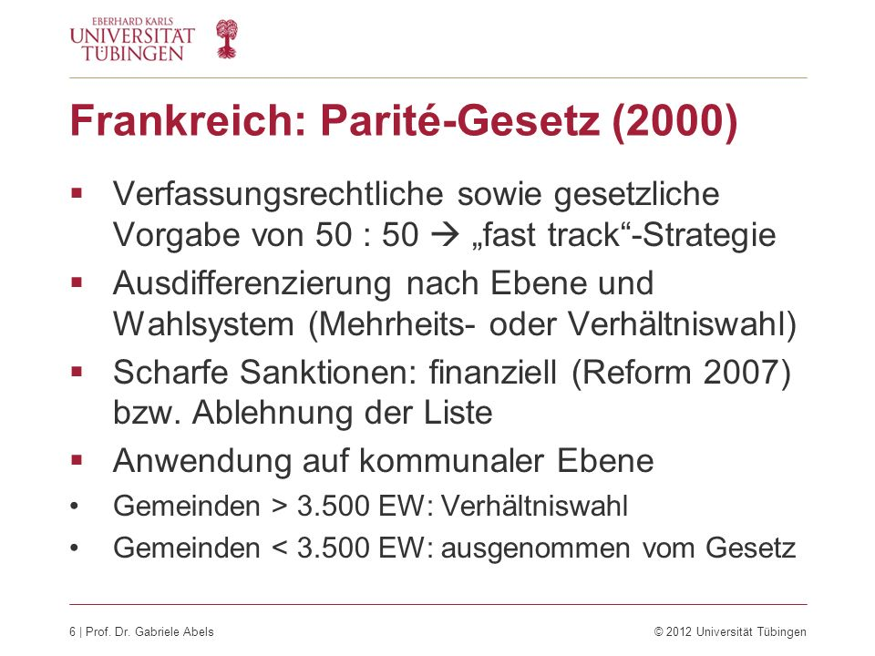 7 | Prof. Dr. Gabriele Abels© 2012 Universität Tübingen