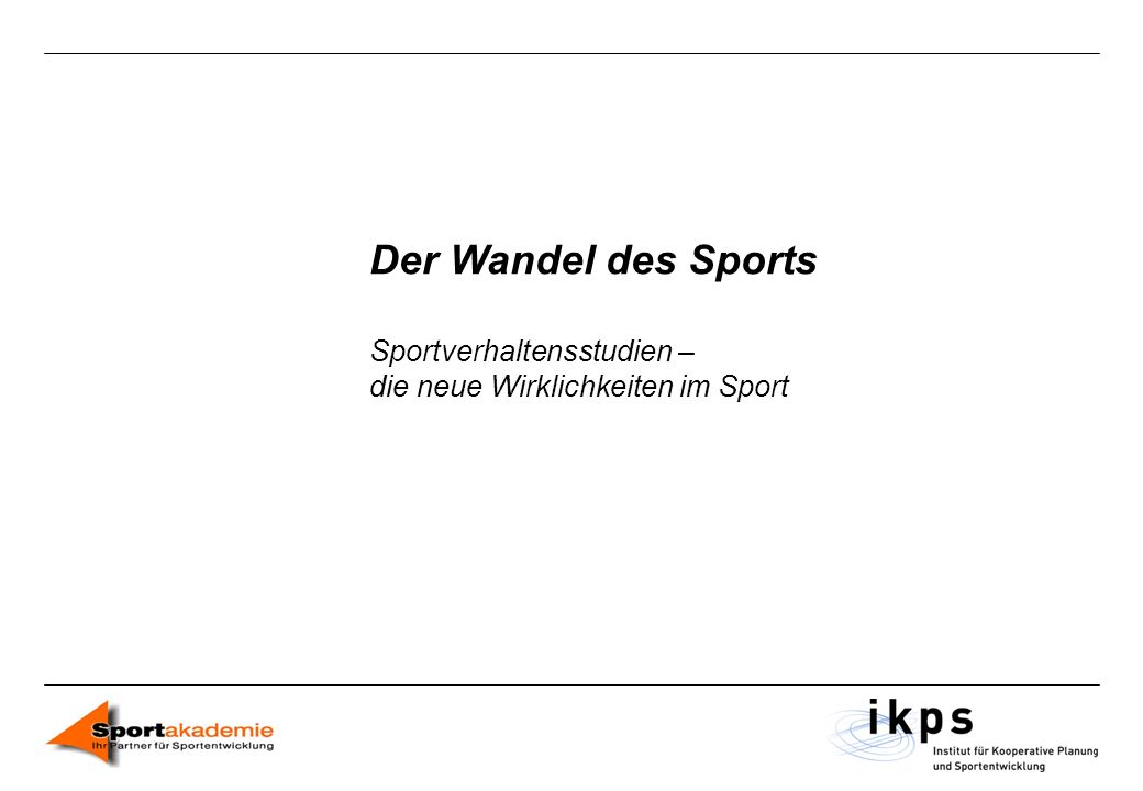 Der Wandel des Sports Sportverhaltensstudien – die neue Wirklichkeiten im Sport