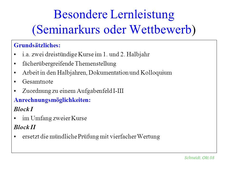 Besondere Lernleistung (Seminarkurs oder Wettbewerb) Grundsätzliches: i.a. zwei dreistündige Kurse im 1. und 2. Halbjahr fächerübergreifende Themenste