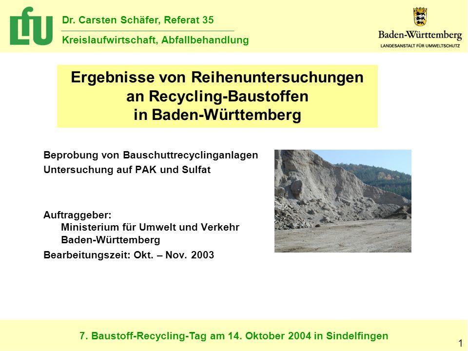 7. Baustoff-Recycling-Tag am 14. Oktober 2004 in Sindelfingen Dr. Carsten Schäfer, Referat 35 Kreislaufwirtschaft, Abfallbehandlung 1 Ergebnisse von R