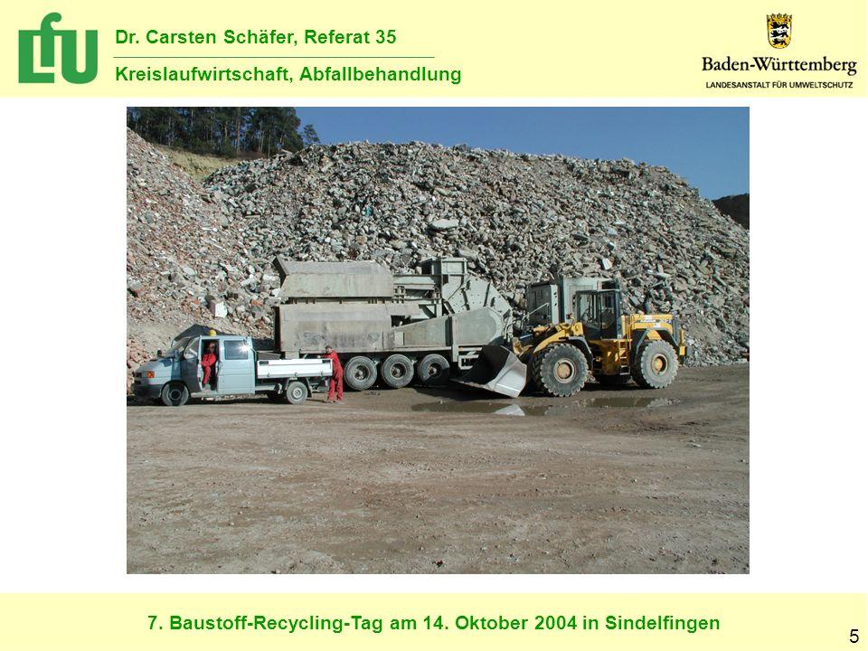 7. Baustoff-Recycling-Tag am 14. Oktober 2004 in Sindelfingen Dr. Carsten Schäfer, Referat 35 Kreislaufwirtschaft, Abfallbehandlung 5