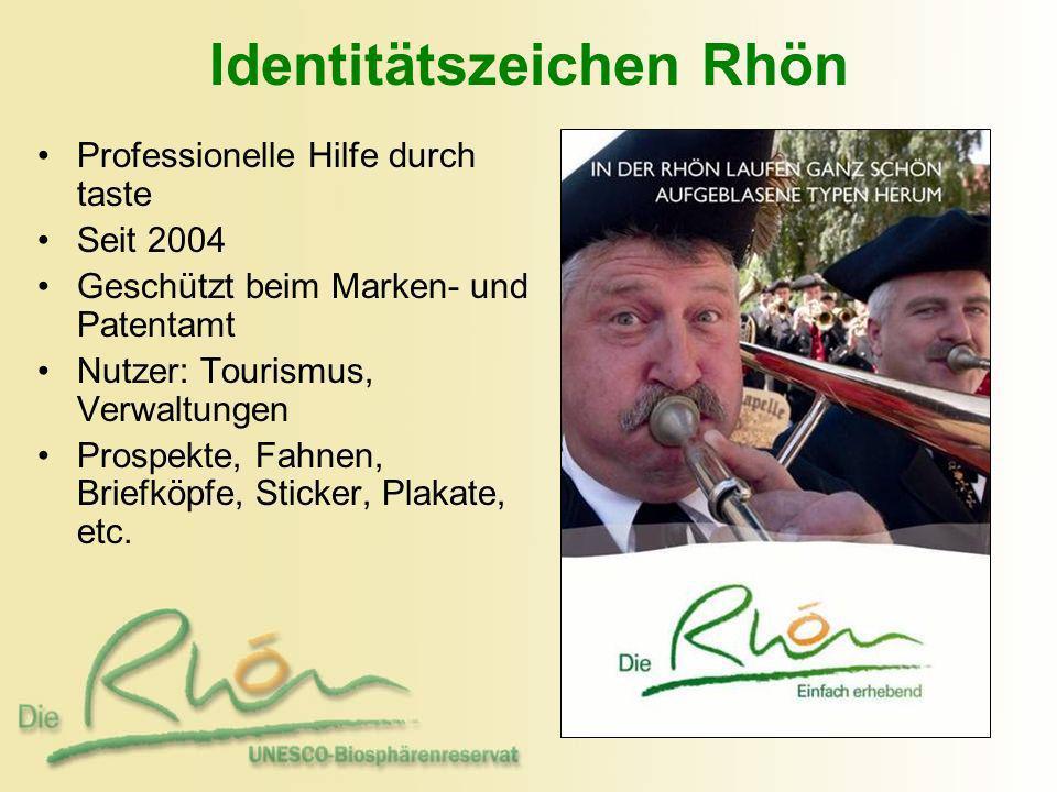 Identitätszeichen Rhön Professionelle Hilfe durch taste Seit 2004 Geschützt beim Marken- und Patentamt Nutzer: Tourismus, Verwaltungen Prospekte, Fahn
