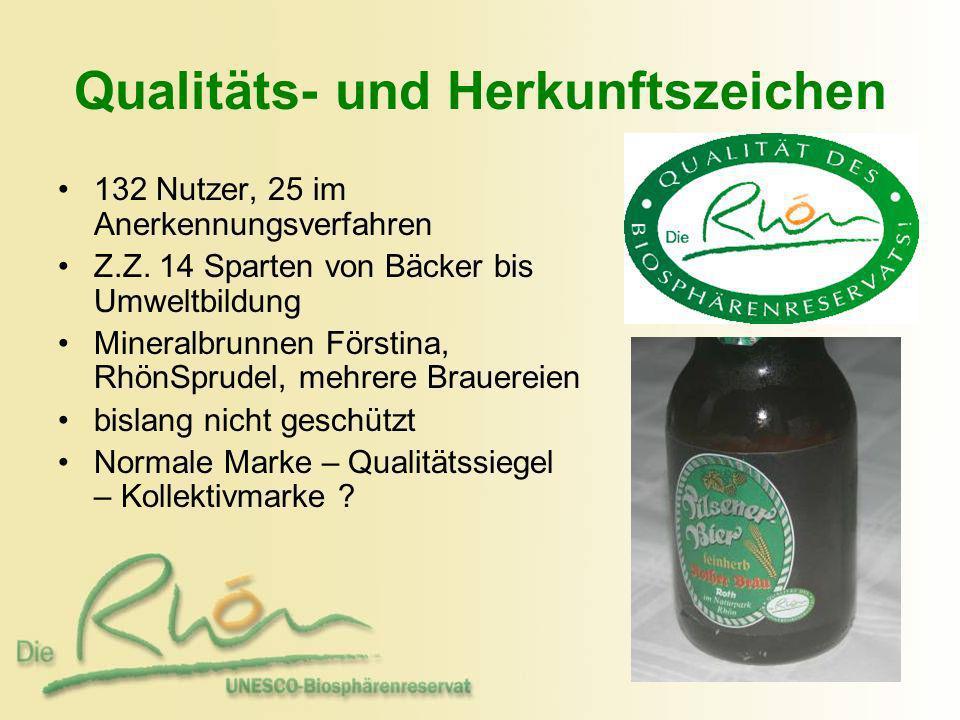 Qualitäts- und Herkunftszeichen 132 Nutzer, 25 im Anerkennungsverfahren Z.Z. 14 Sparten von Bäcker bis Umweltbildung Mineralbrunnen Förstina, RhönSpru