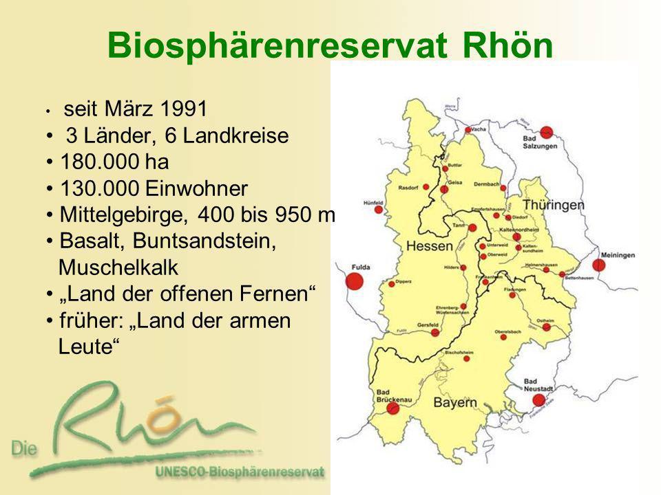 Biosphärenreservat Rhön seit März 1991 3 Länder, 6 Landkreise 180.000 ha 130.000 Einwohner Mittelgebirge, 400 bis 950 m Basalt, Buntsandstein, Muschel