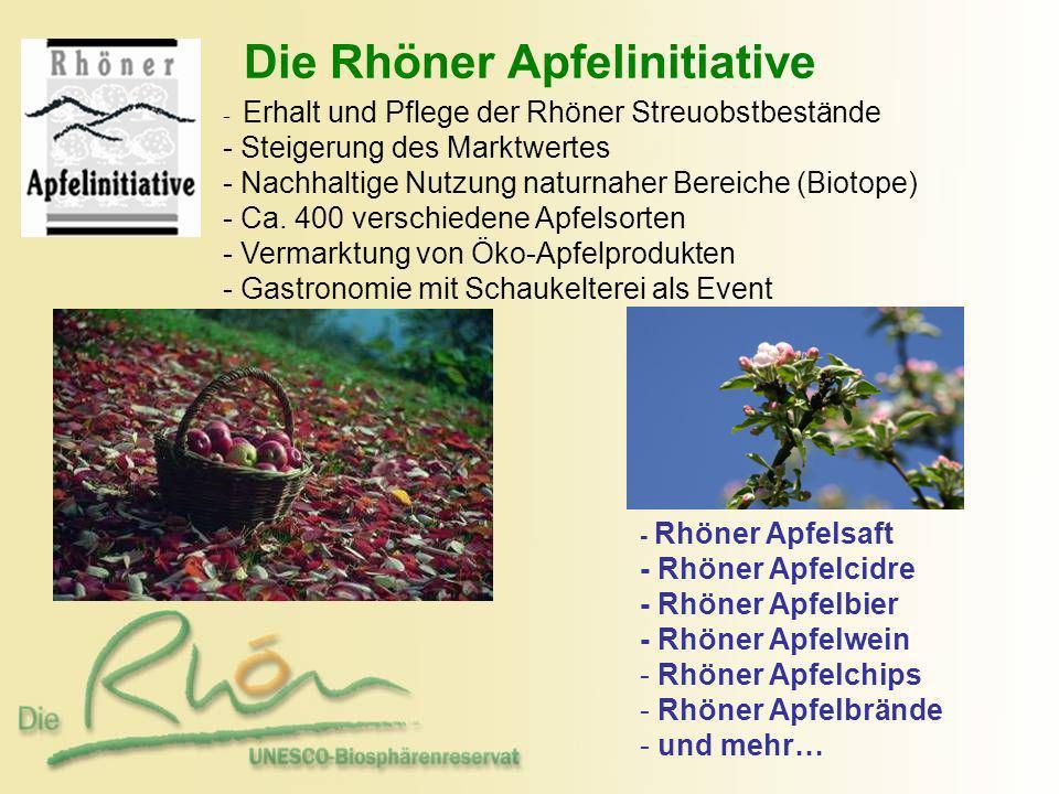 Die Rhöner Apfelinitiative - Erhalt und Pflege der Rhöner Streuobstbestände - - Steigerung des Marktwertes - - Nachhaltige Nutzung naturnaher Bereiche