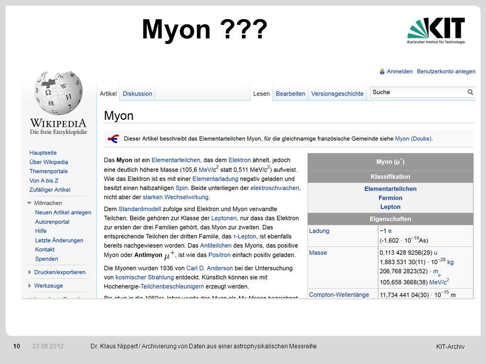 KIT-Archiv 10 Myon ??? Dr. Klaus Nippert / Archivierung von Daten aus einer astrophysikalischen Messreihe 23.06.2012