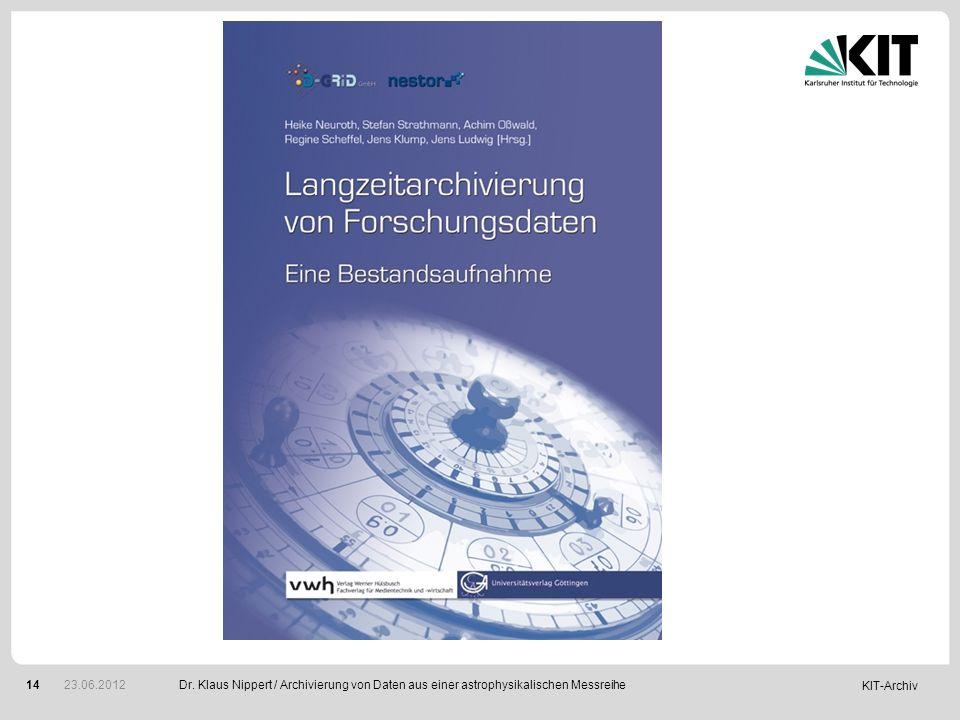 KIT-Archiv 14Dr. Klaus Nippert / Archivierung von Daten aus einer astrophysikalischen Messreihe 23.06.2012