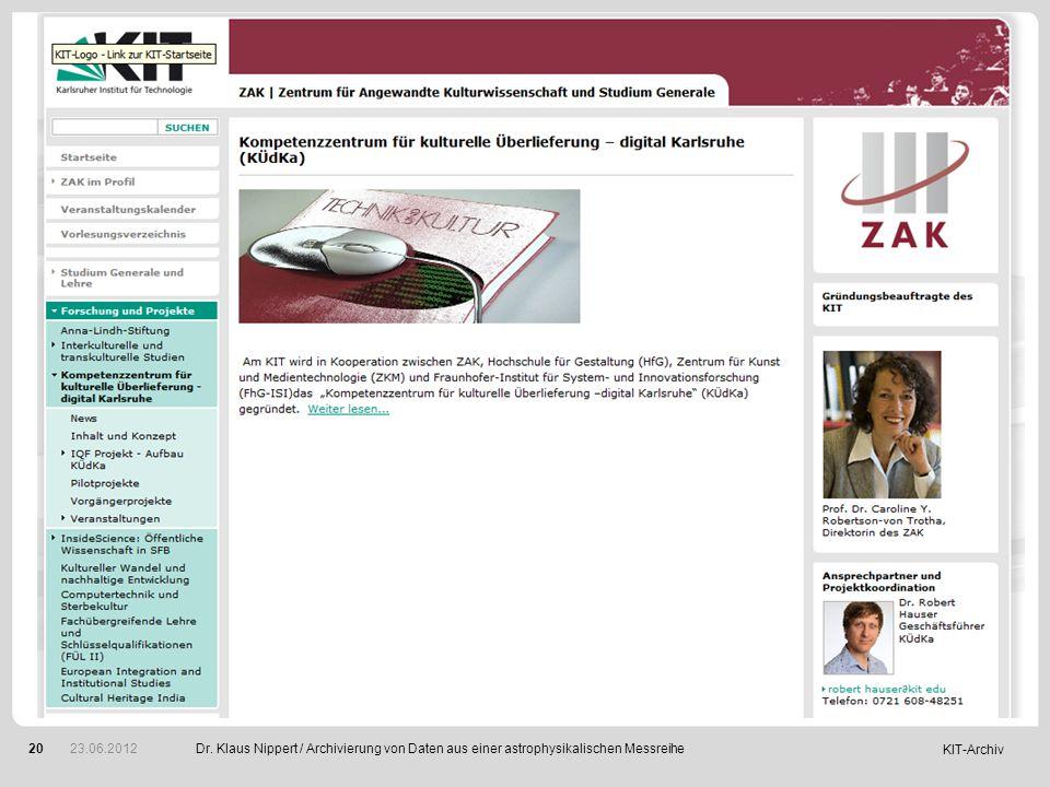 KIT-Archiv 20Dr. Klaus Nippert / Archivierung von Daten aus einer astrophysikalischen Messreihe 23.06.2012
