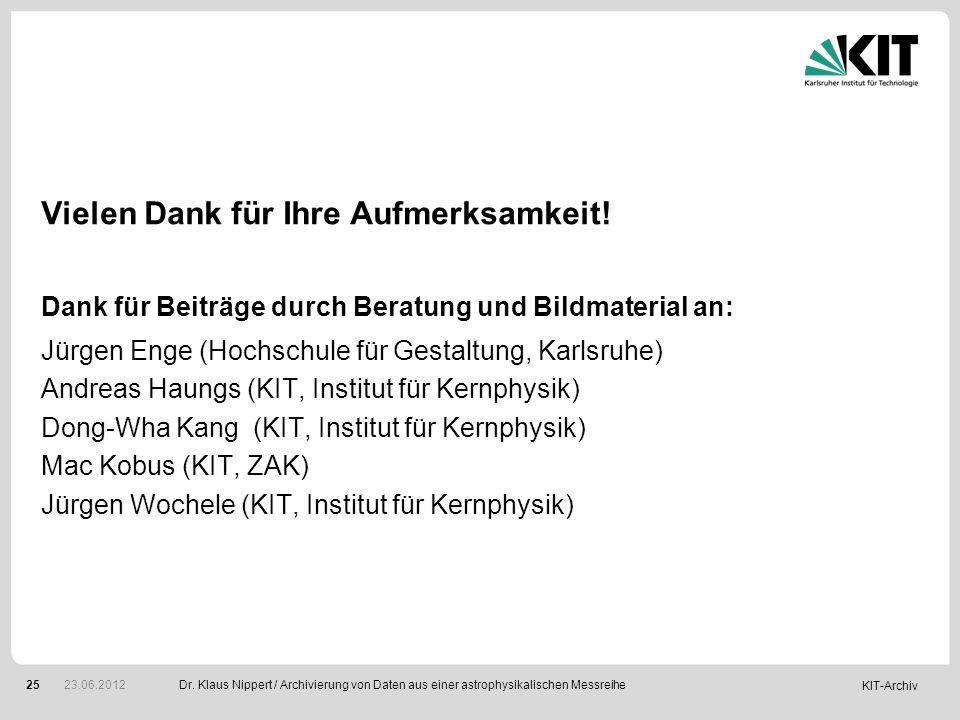 KIT-Archiv 25 Vielen Dank für Ihre Aufmerksamkeit! Dank für Beiträge durch Beratung und Bildmaterial an: Jürgen Enge (Hochschule für Gestaltung, Karls