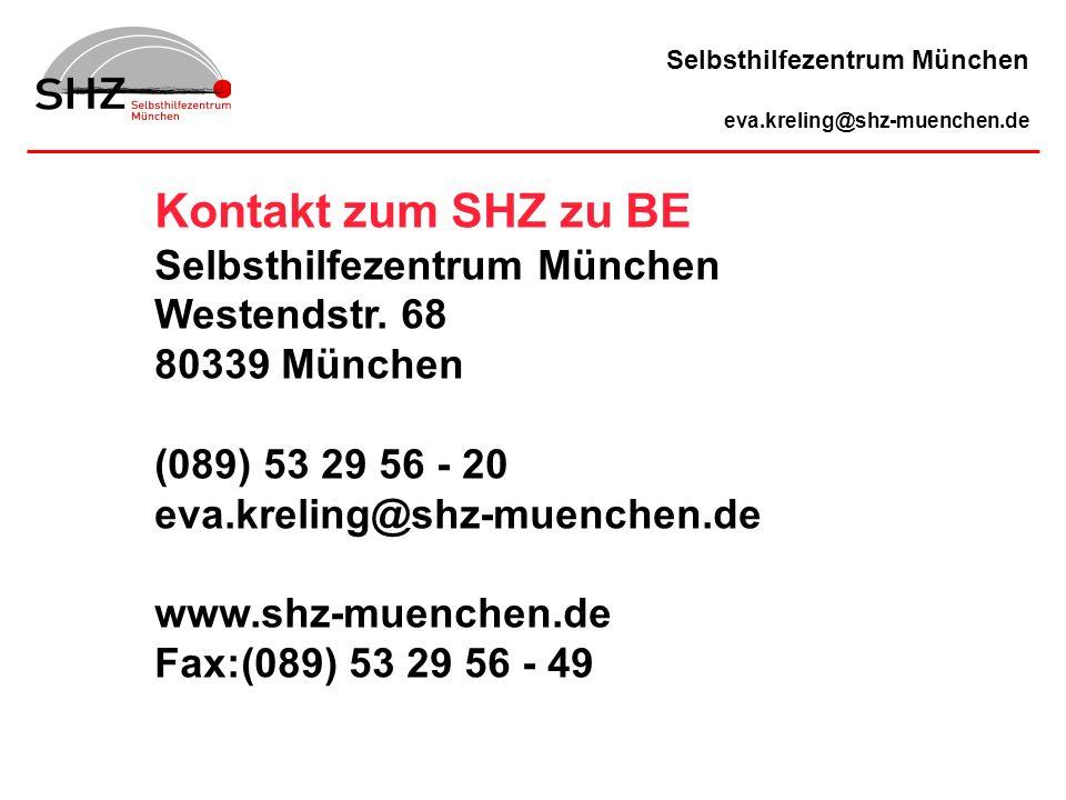 Kontakt zum SHZ zu BE Selbsthilfezentrum München Westendstr. 68 80339 München (089) 53 29 56 - 20 eva.kreling@shz-muenchen.de www.shz-muenchen.de Fax: