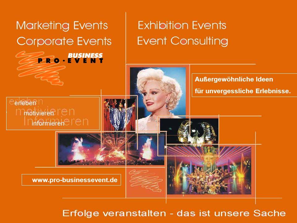 Außergewöhnliche Ideen für unvergessliche Erlebnisse. www.pro-businessevent.de