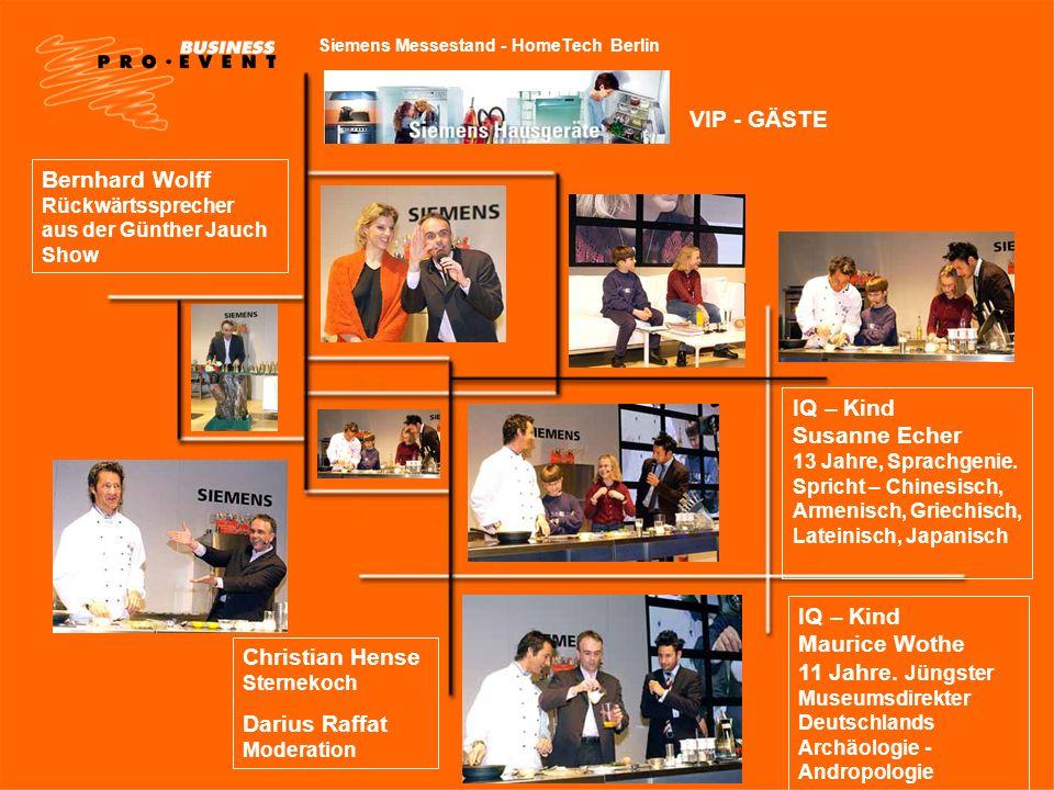 Siemens Messestand - HomeTech Berlin VIP - GÄSTE Bernhard Wolff Rückwärtssprecher aus der Günther Jauch Show IQ – Kind Maurice Wothe 11 Jahre. Jüngste