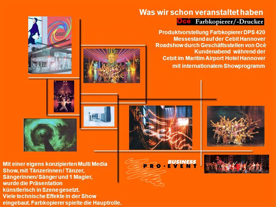 Was wir schon veranstaltet haben Produktvorstellung Farbkopierer DPS 420 Messestand auf der Cebit Hannover Roadshow durch Geschäftsstellen von Ocè Kun