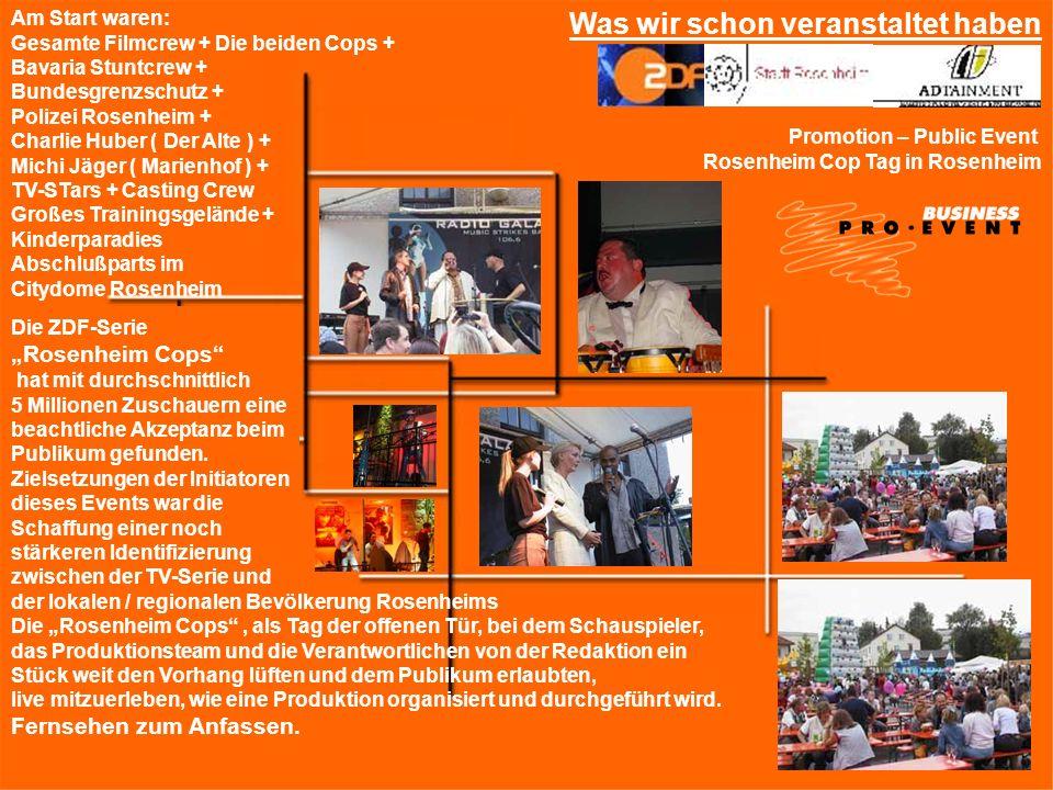 Was wir schon veranstaltet haben Promotion – Public Event Rosenheim Cop Tag in Rosenheim Am Start waren: Gesamte Filmcrew + Die beiden Cops + Bavaria