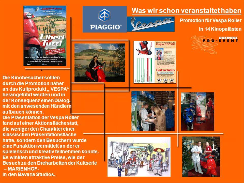 Was wir schon veranstaltet haben Promotion für Vespa Roller In 14 Kinopalästen Die Kinobesucher sollten durch die Promotion näher an das Kultprodukt V