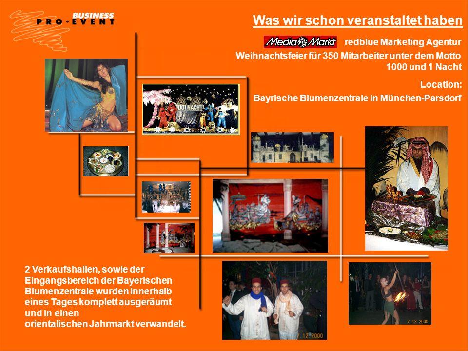 Was wir schon veranstaltet haben redblue Marketing Agentur Location: Bayrische Blumenzentrale in München-Parsdorf Weihnachtsfeier für 350 Mitarbeiter