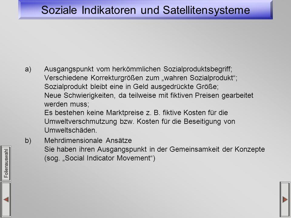 Soziale Indikatoren und Satellitensysteme a)Ausgangspunkt vom herkömmlichen Sozialproduktsbegriff; Verschiedene Korrekturgrößen zum wahren Sozialprodu