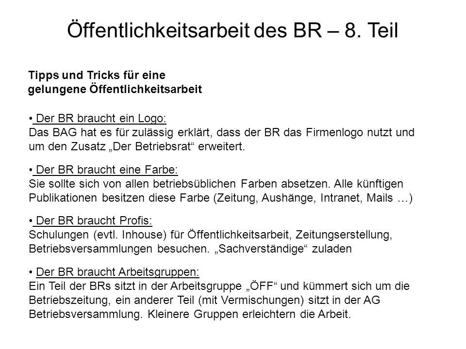Öffentlichkeitsarbeit des BR – 8. Teil Tipps und Tricks für eine gelungene Öffentlichkeitsarbeit Der BR braucht ein Logo: Das BAG hat es für zulässig