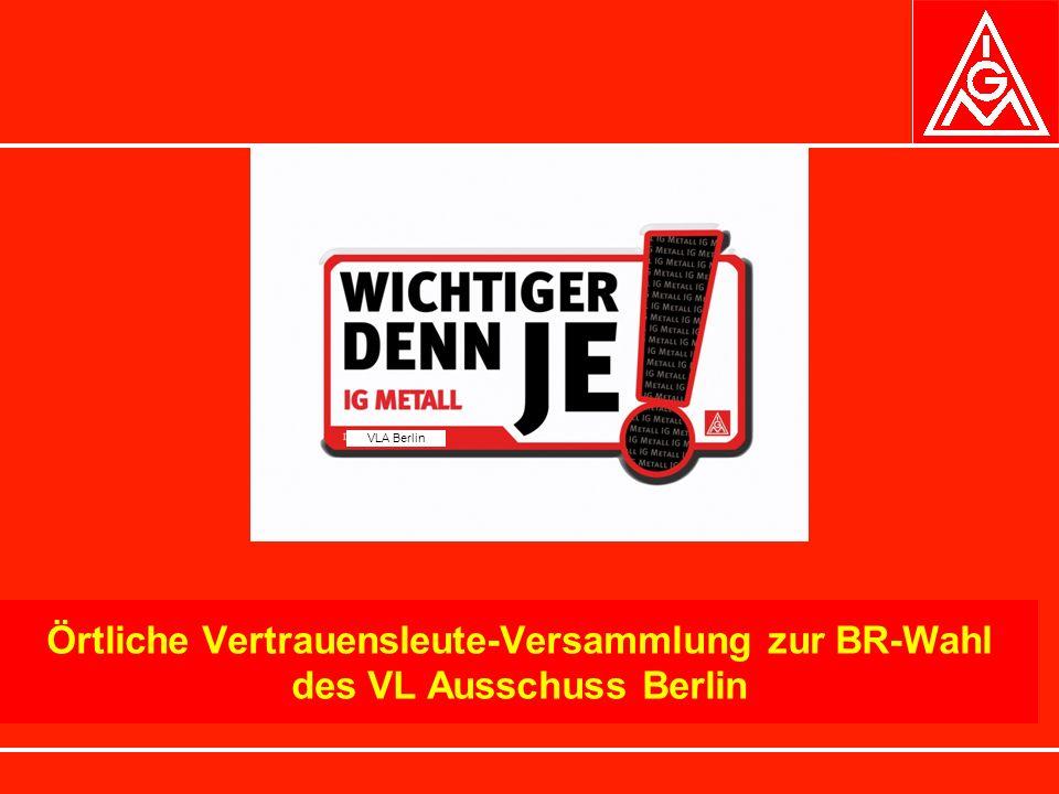 VLA Berlin Örtliche Vertrauensleute-Versammlung zur BR-Wahl des VL Ausschuss Berlin
