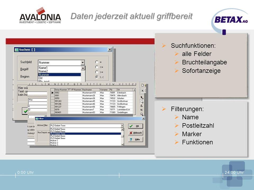Daten jederzeit aktuell griffbereit Suchfunktionen: alle Felder Bruchteilangabe Sofortanzeige Filterungen: Name Postleitzahl Marker Funktionen